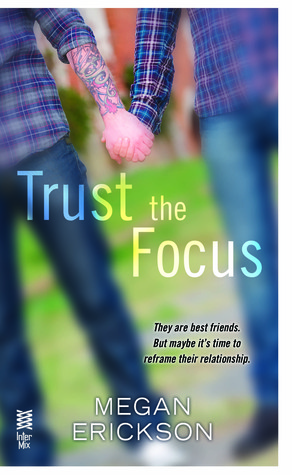 Trust the Focus (In Focus, #1)