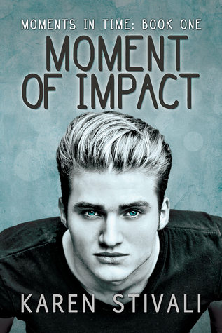 Moment of Impact (Moments In Time, #1)
