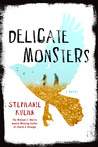 Delicate Monsters by Stephanie Kuehn