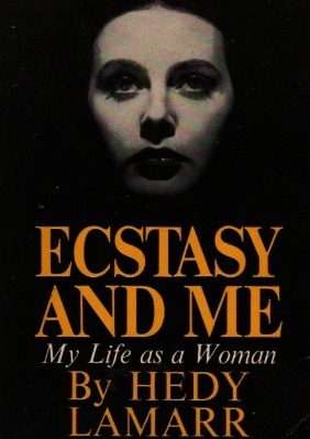 Ecstasy and Me: My Life As A Woman Hedy Lamarr