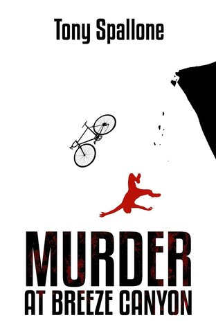 Murder at Breeze Canyon by Tony Spallone