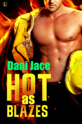 Hot As Blazes by Dani Jace