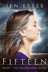 Fifteen (The Dreamwalker Diaries, #1)