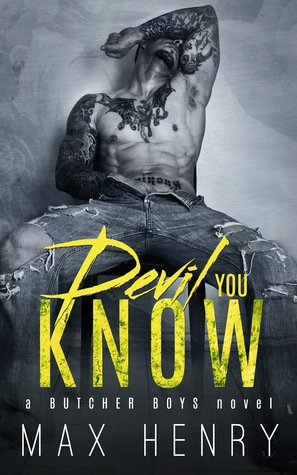 Devil You Know (Butcher Boys, #1)