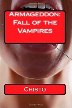 Armageddon: Fall of the Vampires (Armageddon, #1)  by  Chisto