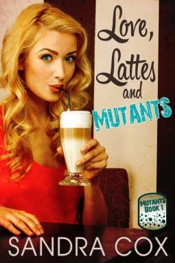 Love, Lattes and Mutants (Mutants, #1)