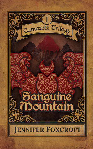 Sanguine Mountain (Camazotz Trilogy, #1)