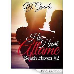 His Heart Aflame by A.J. Goode