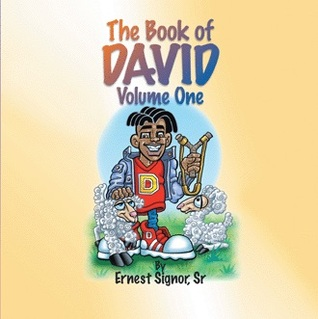 The Book of David: Volume One Ernest Signor Sr.