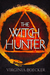 The Witch Hunter (The Witch Hunter, #1) by Virginia Boecker