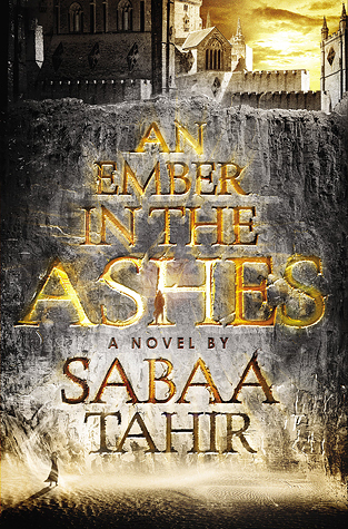 [Arc Review] An Ember in the Ashes by Sabaa Tahir