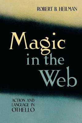 Magic in the Web: Action and Language in Othello  by  Robert B Heilman