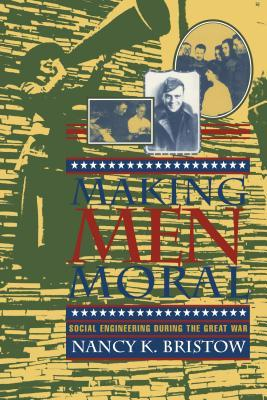 Making Men Moral Nancy K. Bristow
