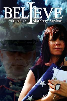 I Believe Alisa Kathryn Stapelman