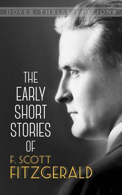 The Early Short Stories of F. Scott Fitzgerald by F. Scott Fitzgerald
