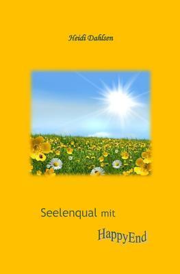 Seelenqual Mit Happyend  by  Heidi Dahlsen