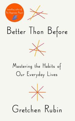 Before and After: Or How I Mindfully Used the Mindlessness of Habit to Become Happier, Healthier, and More Productive