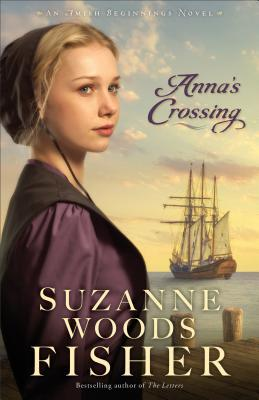 Anna's Crossing (An Amish Beginnings #1)