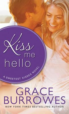 {Spotlight} Kiss Me Hello by Grace Burrowes (with Excerpt and Giveaway)