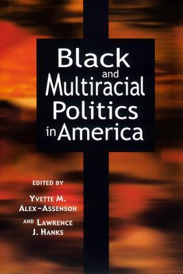 Black and Multiracial Politics in America  by  Christine Cassel