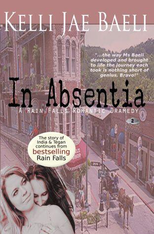 In Absentia (Rain Falls, #2)  by  Kelli Jae Baeli