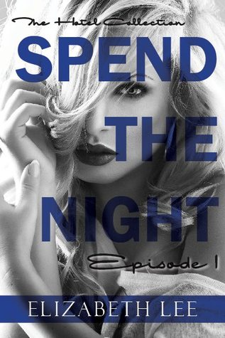 Spend the Night I (The Hotel Collection, #1)