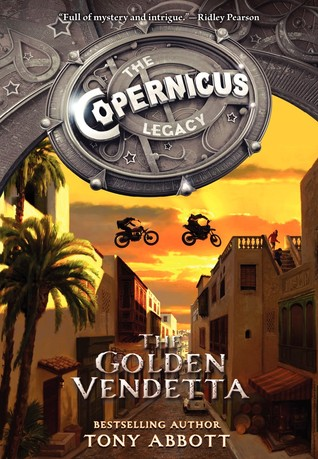 The Golden Vendetta (The Copernicus Legacy #3)