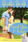 Need You for Keeps (St. Helena Vineyard, #6)