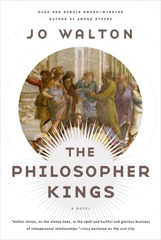 The Philosopher Kings by Jo Walton | Books and travelling