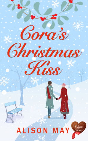 Cora's Christmas Kiss (Choc Lit) (Christmas Kisses, #2)