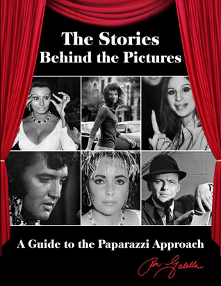 The Stories Behind the Pictures by Ron Galella
