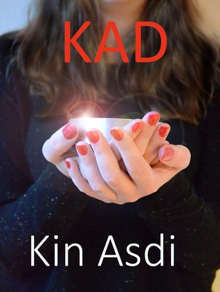 KAD (The adventures of KAD book 1)