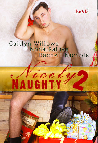 Nicely Naughty 2: An erotic Christmas-themed menage anthology
