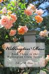 Wellington Rose (Wellington Cross Series, #3)