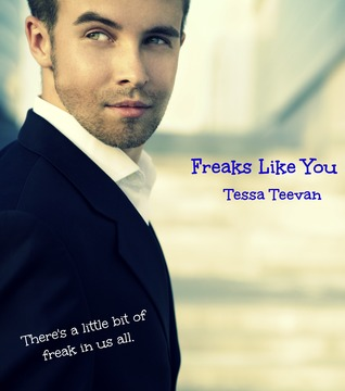 Freaks Like You (Freaks, #1) Tessa Teevan