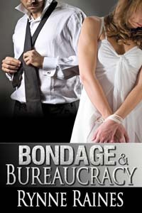 Bondage & Bureaucracy by Rynne Raines