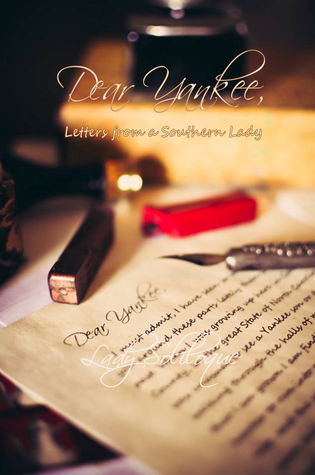 Dear Yankee, Letters from a Southern Lady