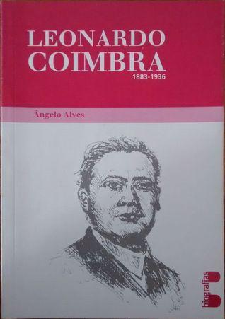 Leonardo Coimbra 1883-1936 Ângelo Alves