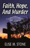 Faith, Hope, and Murder: A Community of Faith Mystery