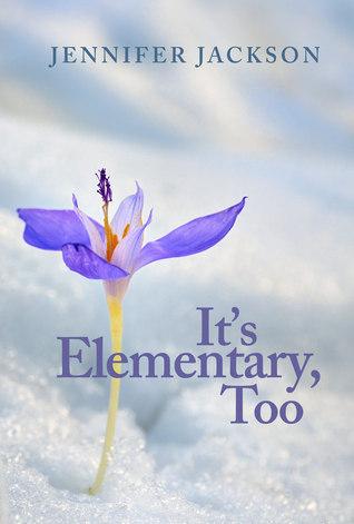 It's Elementary, Too by Jennifer  Jackson