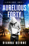 Aurelious Forty; Volume One