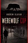 Werewolf Cop: A Novel