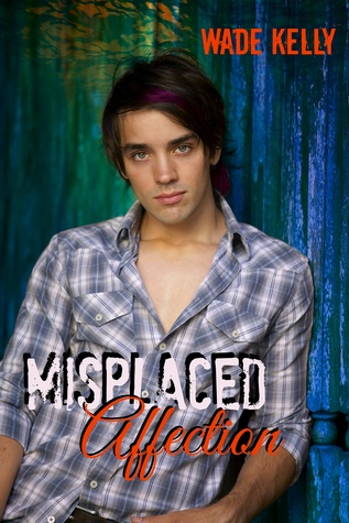 Release Day Review:  Misplaced Affection by Wade Kelly