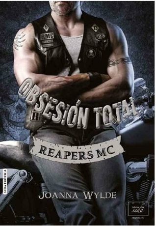 Obsesión total (Reapers MC, #4)