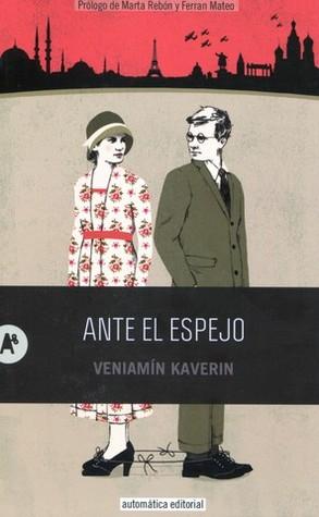 Ante el espejo  by  Veniamin Kaverin