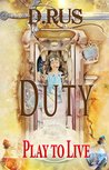 The Duty (Play to Live, #3)