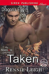 Taken (Dragon's Egg, #1)