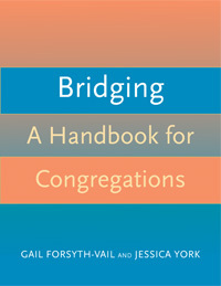 Bridging: A Handbook for Congregations  by  Gail Forsyth-Vail