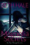 Magnolia Secrets (Magnolia Series, Book One)