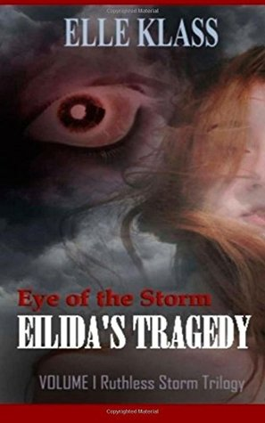 Eye of The Storm by Elle Klass